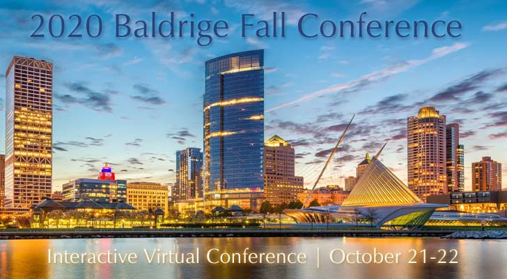 Milwaukee, Wisconsin, will be home to the 2020 Baldrige Fall Virtual Conference, October 21-22, 2020. featuring speakers and workshops to advance organizational excellence.